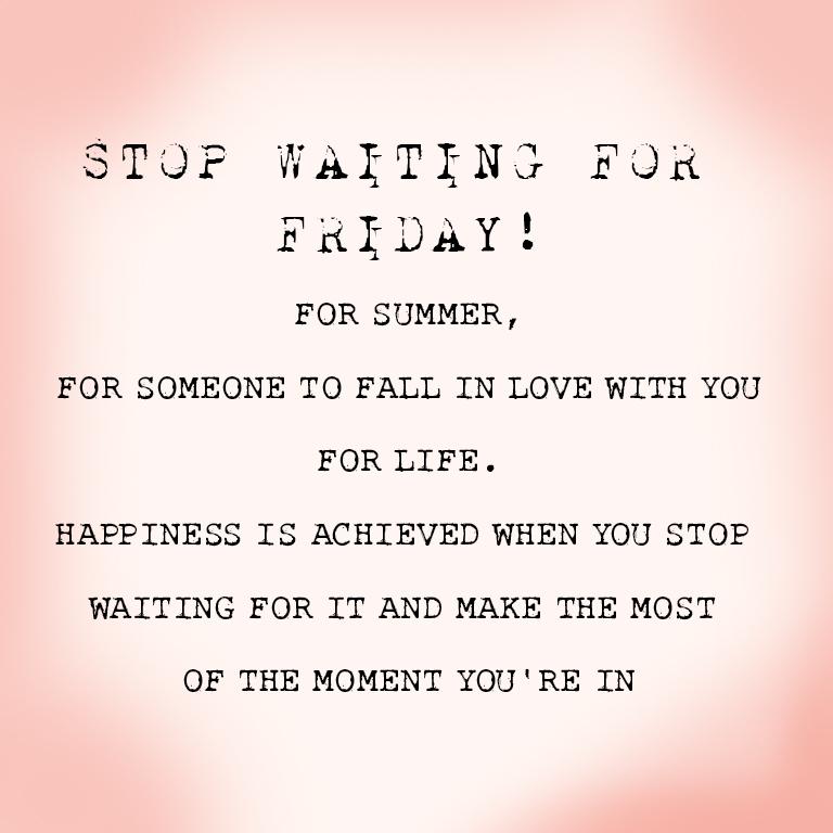 stopwaitingforfridays